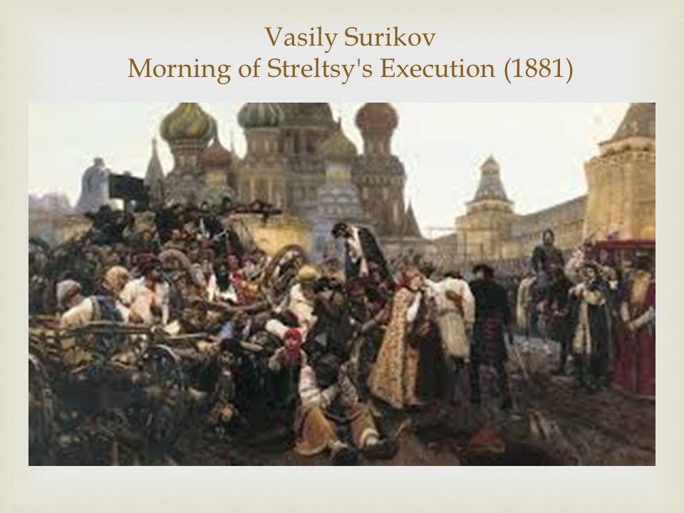 Vasily Surikov Morning of Streltsy s Execution (1881)