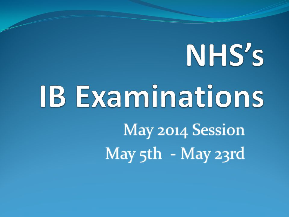 May 2014 Session May 5th - May 23rd May 2014 Session May 5th - May 23rd