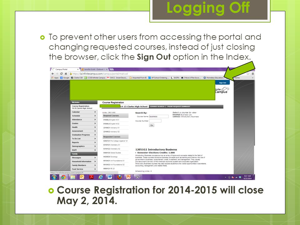 Logging Off  To prevent other users from accessing the portal and changing requested courses, instead of just closing the browser, click the Sign Out