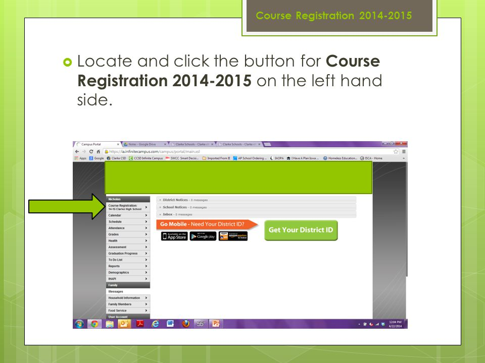 Course Registration 2014-2015  Locate and click the button for Course Registration 2014-2015 on the left hand side.