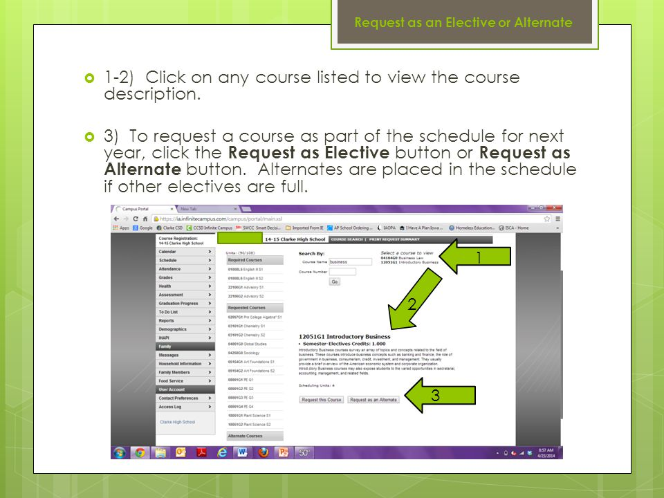 Request as an Elective or Alternate  1-2) Click on any course listed to view the course description.  3) To request a course as part of the schedule