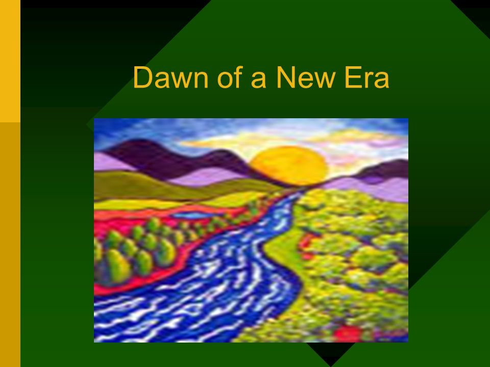 Dawn of a New Era Where do we start?