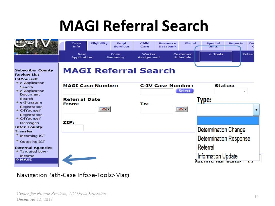 MAGI Referral Search 12 Navigation Path-Case Info>e-Tools>Magi Center for Human Services, UC Davis Extension December 12, 2013