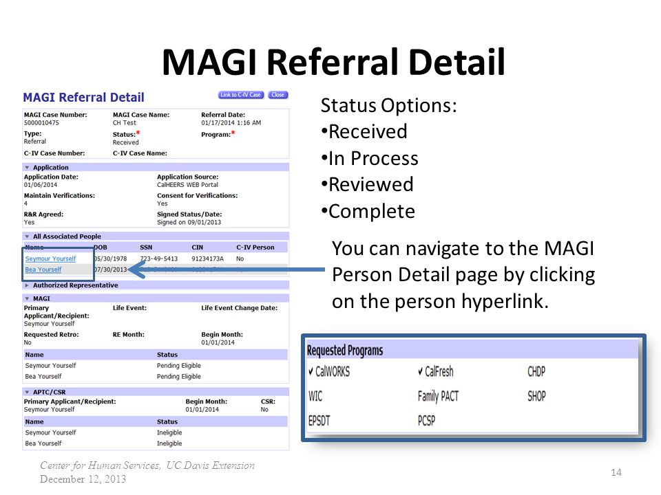 MAGI Referral Detail 14 Status Options: Received In Process Reviewed Complete You can navigate to the MAGI Person Detail page by clicking on the perso
