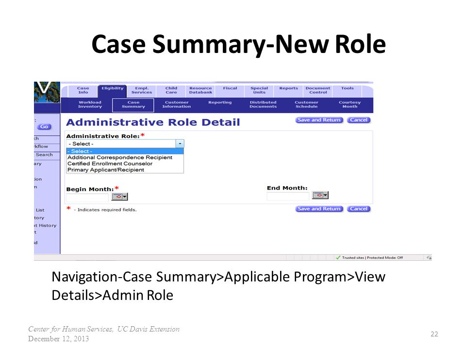 Case Summary-New Role 22 Navigation-Case Summary>Applicable Program>View Details>Admin Role Center for Human Services, UC Davis Extension December 12,