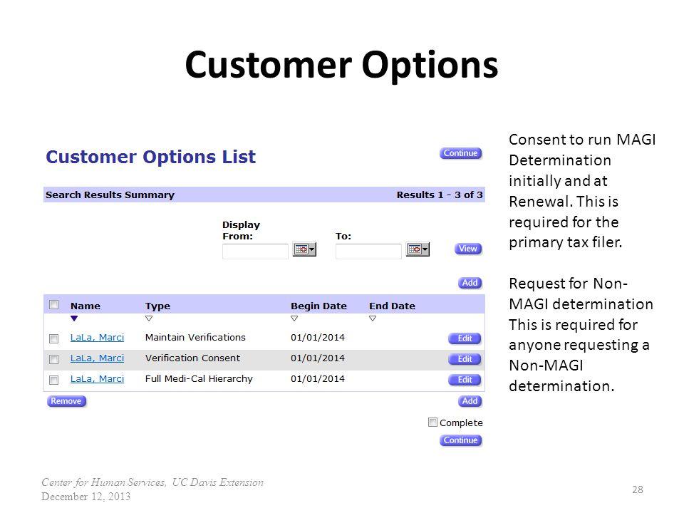 Customer Options 28 Consent to run MAGI Determination initially and at Renewal.