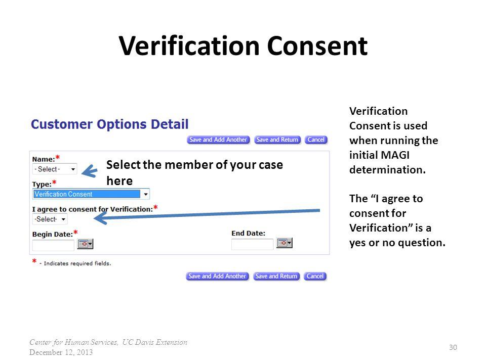 Verification Consent 30 Verification Consent is used when running the initial MAGI determination.