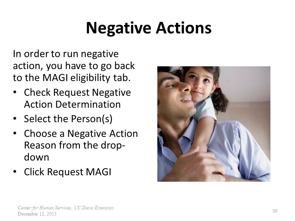 Negative Actions In order to run negative action, you have to go back to the MAGI eligibility tab.