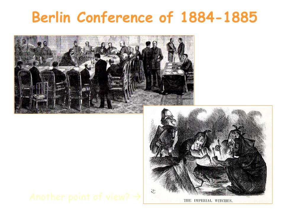 Berlin Conference of 1884-1885 Another point of view 