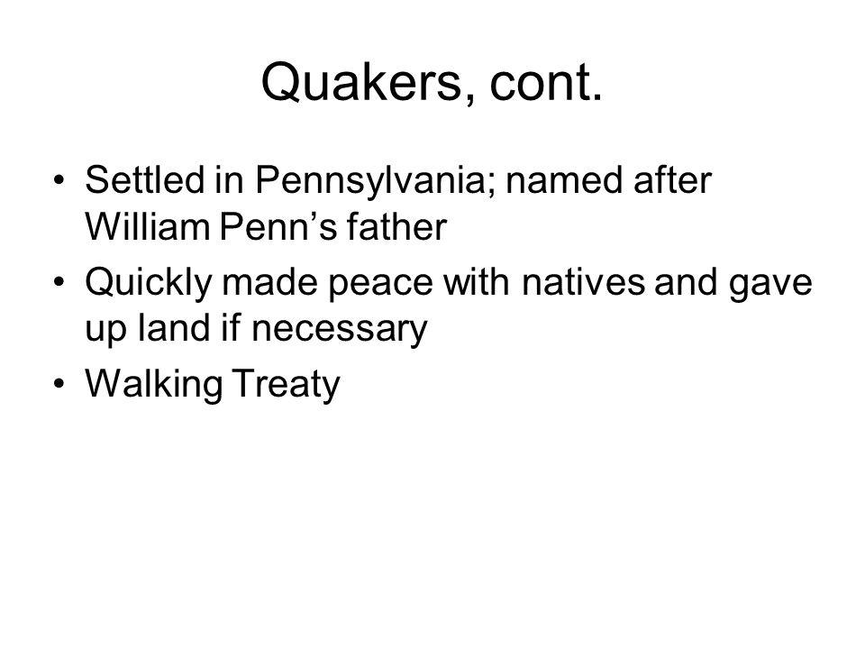 Quakers, cont.