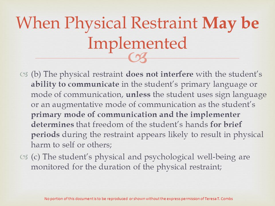   (b) The physical restraint does not interfere with the student's ability to communicate in the student's primary language or mode of communication