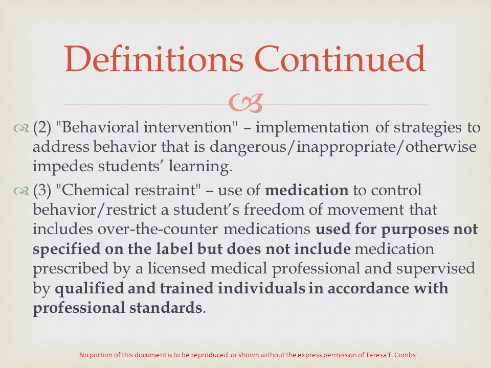   (2) Behavioral intervention – implementation of strategies to address behavior that is dangerous/inappropriate/otherwise impedes students' learning.