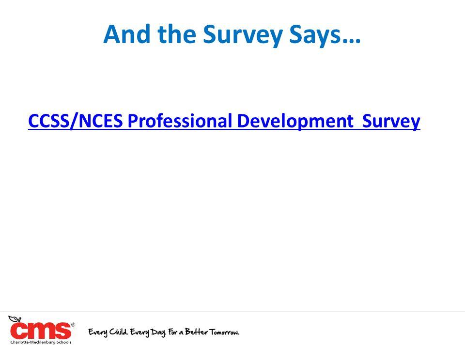 And the Survey Says… 23 CCSS/NCES Professional Development Survey