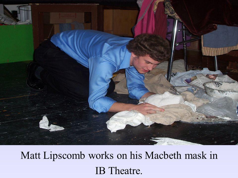 Matt Lipscomb works on his Macbeth mask in IB Theatre.