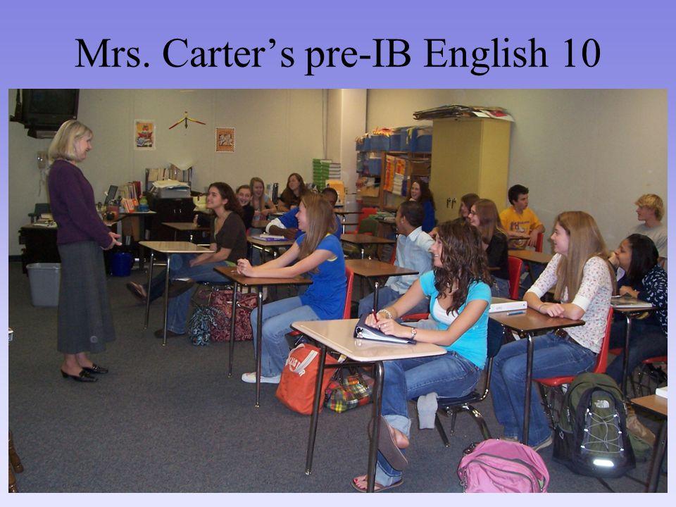 Mrs. Carter's pre-IB English 10
