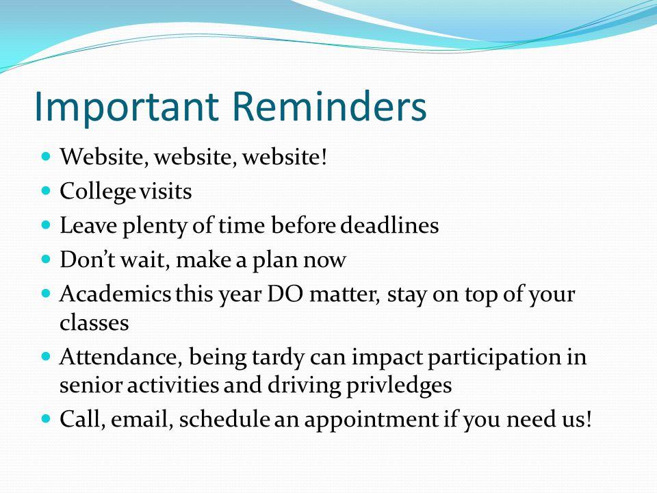 Important Reminders Website, website, website.