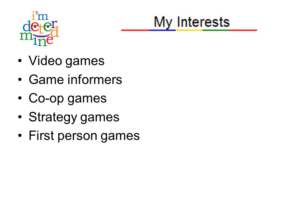 Video games Game informers Co-op games Strategy games First person games