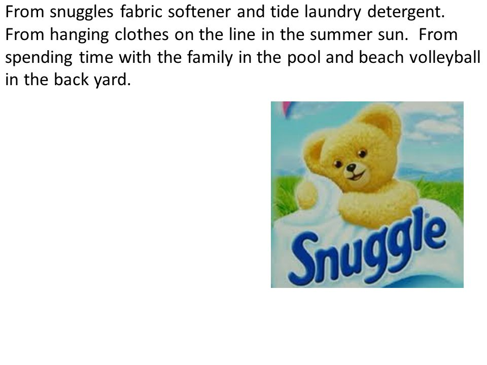From snuggles fabric softener and tide laundry detergent.