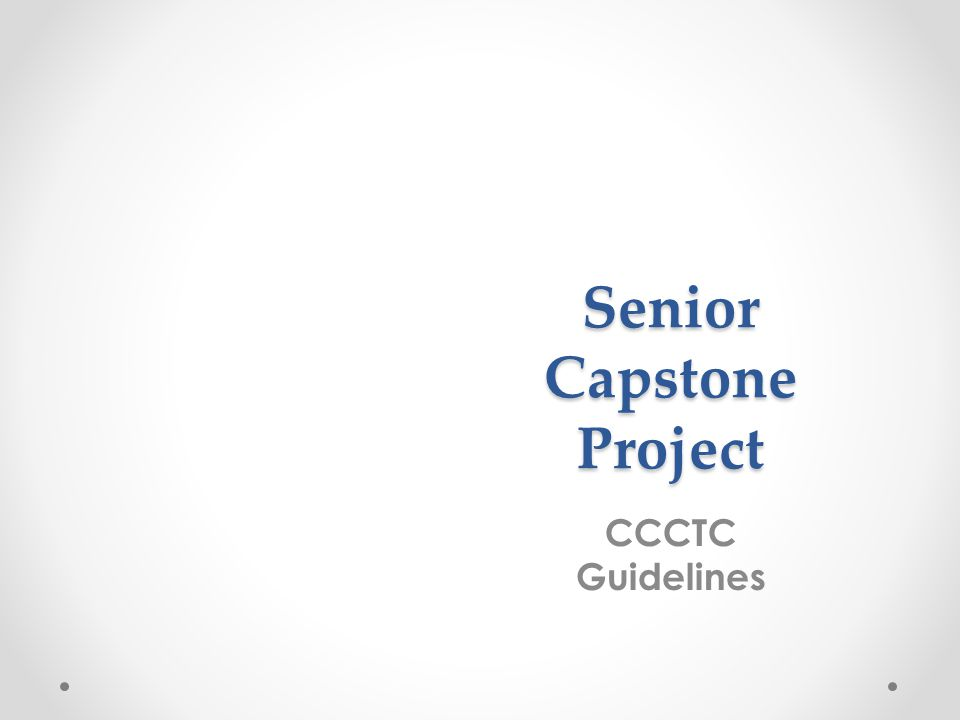 Senior Capstone Project CCCTC Guidelines