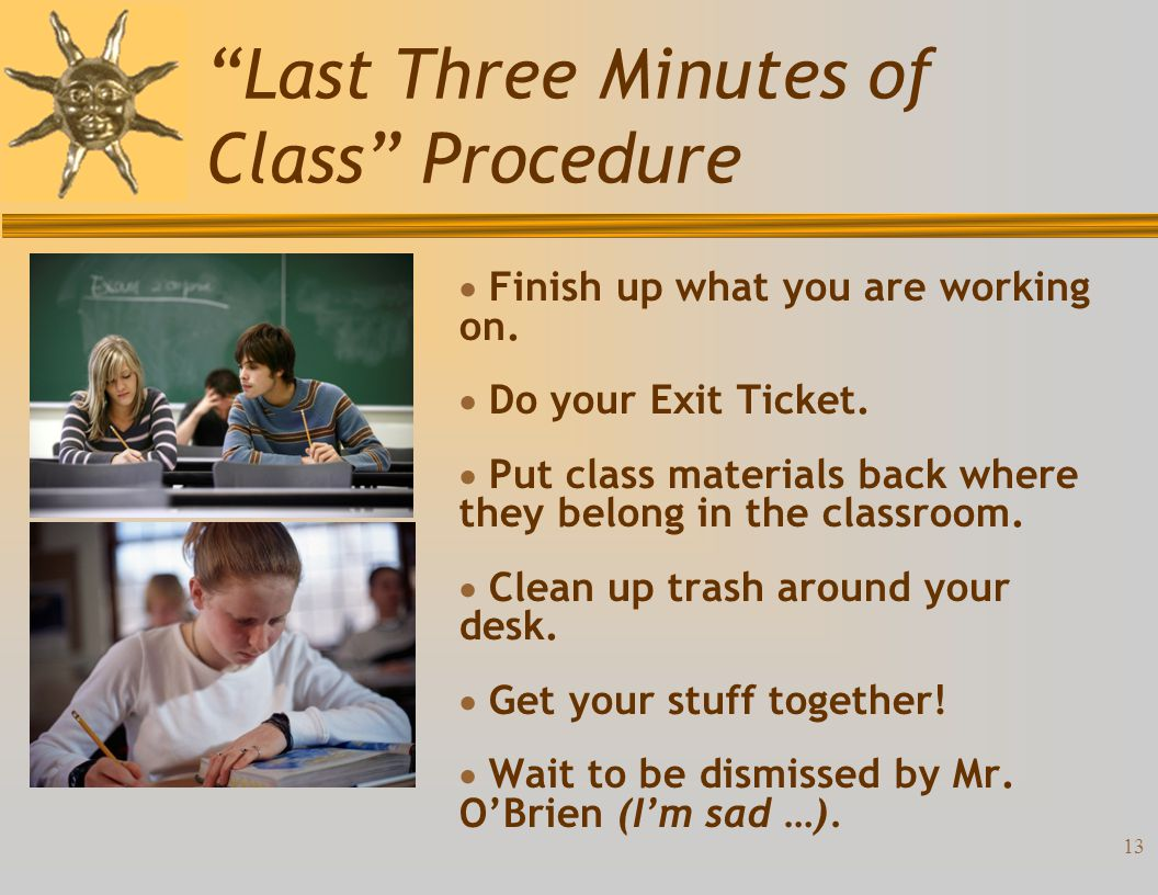 12 When Mr. O'B Wants Your Attention Procedure You will … 1.