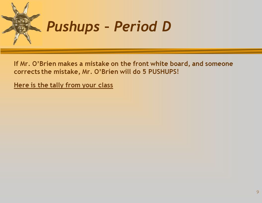 8 Pushups – Period C If Mr.