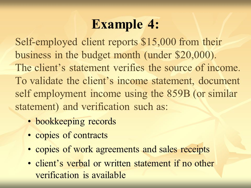 Example 4: Self-employed client reports $15,000 from their business in the budget month (under $20,000).