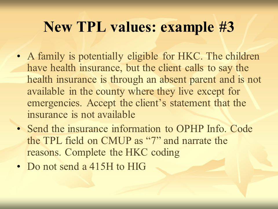 New TPL values: example #3 A family is potentially eligible for HKC.