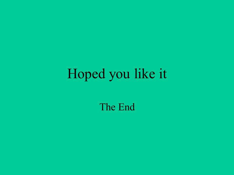 Hoped you like it The End