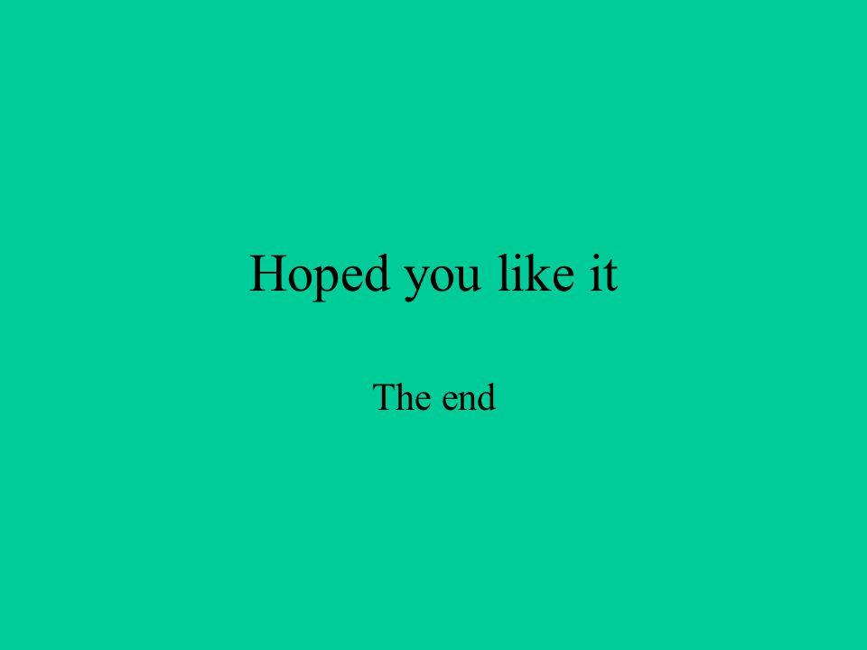 Hoped you like it The end