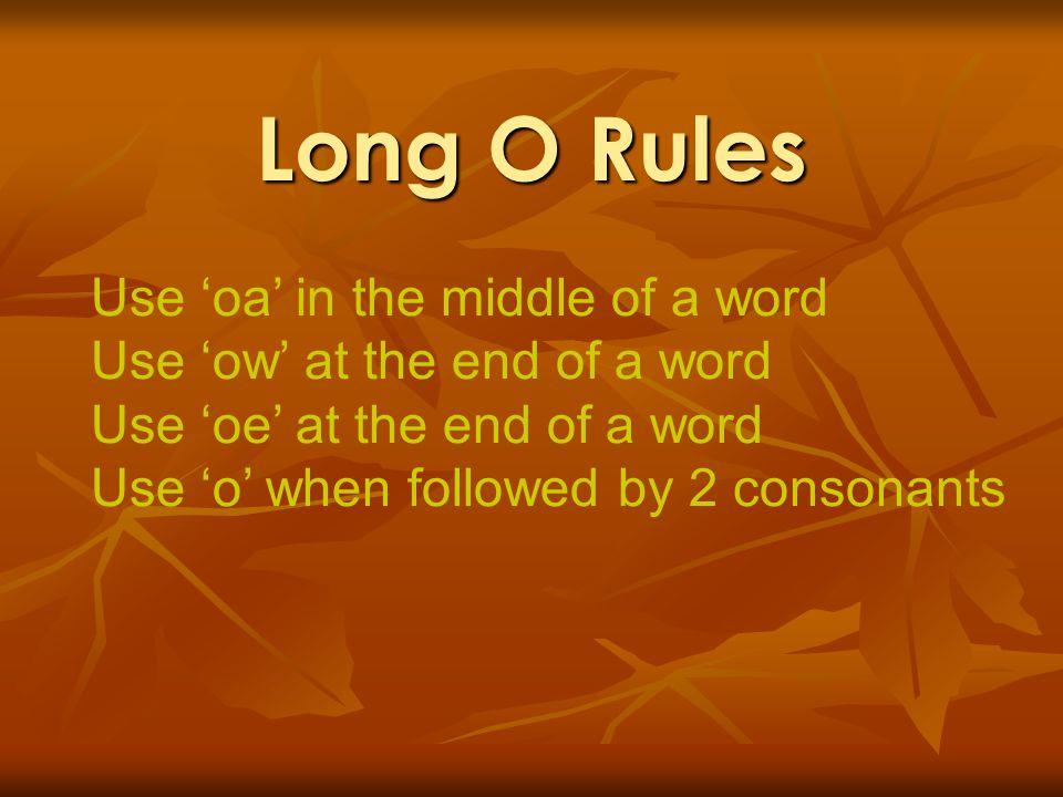 comb Use 'o' when followed by 2 consonants