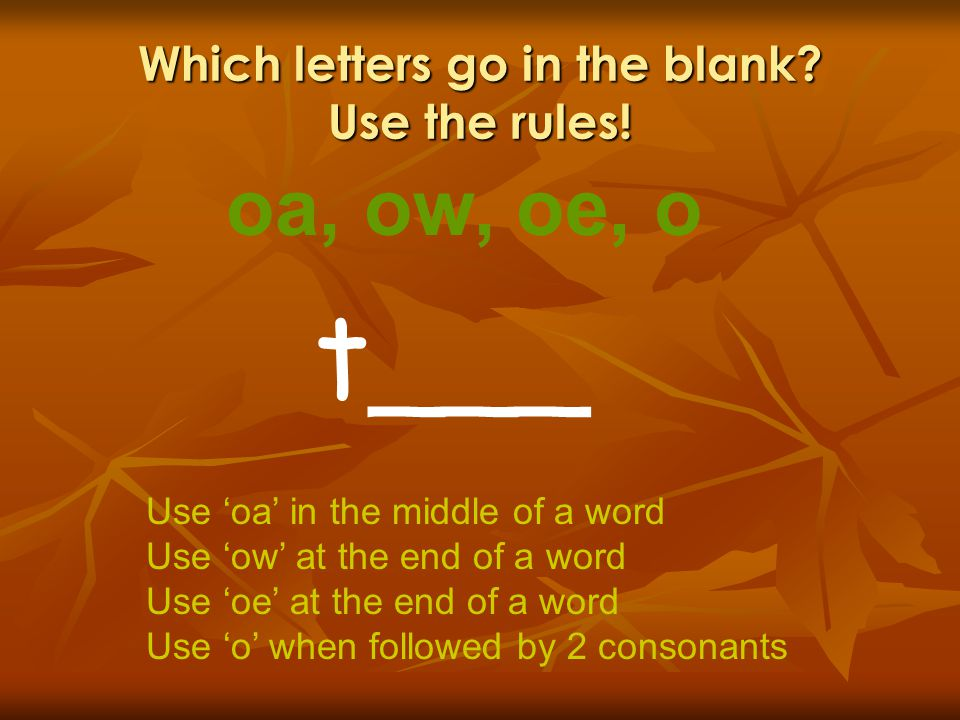 Which letters go in the blank.Use the rules.