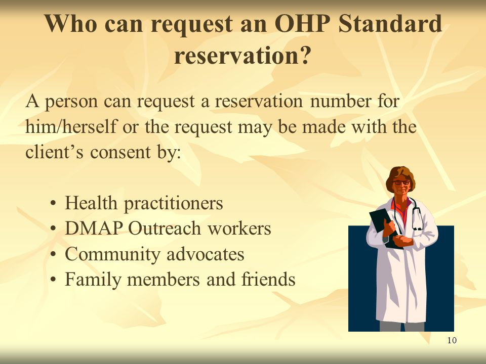 10 Who can request an OHP Standard reservation.