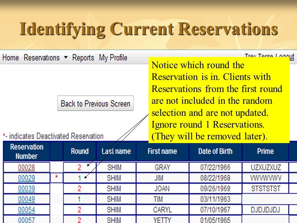 35 Identifying Current Reservations Notice which round the Reservation is in.