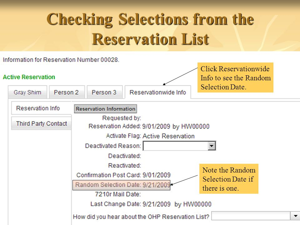 36 Checking Selections from the Reservation List Click Reservationwide Info to see the Random Selection Date.