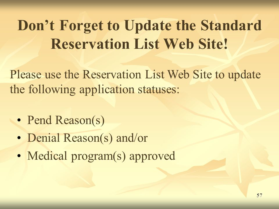 57 Don't Forget to Update the Standard Reservation List Web Site.