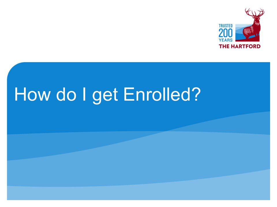 October 2010County of Fresno12 How do I get Enrolled
