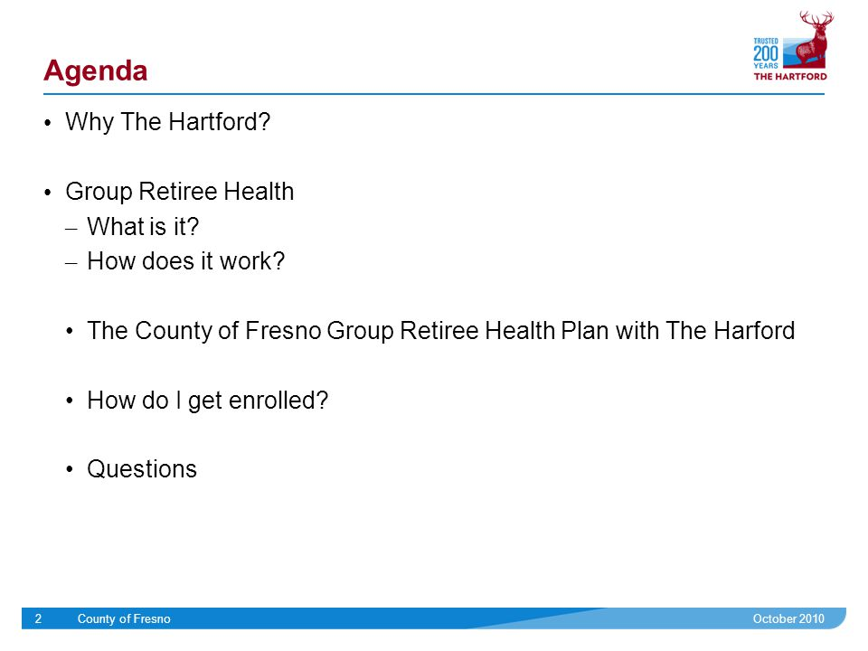 October 2010County of Fresno3 Group Retiree Health Why The Hartford.