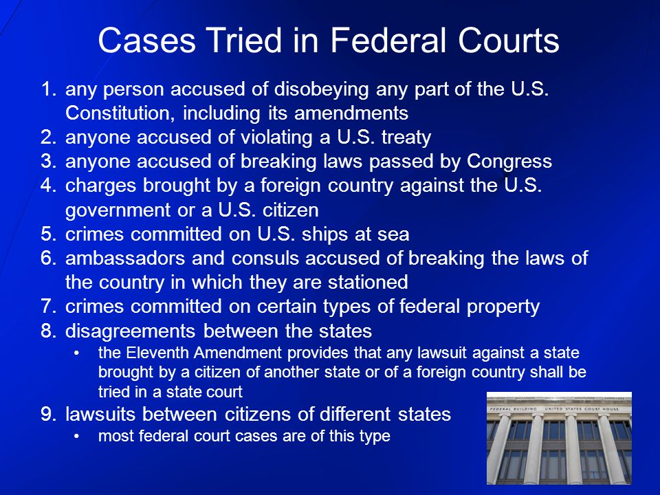 1.any person accused of disobeying any part of the U.S. Constitution, including its amendments 2.anyone accused of violating a U.S. treaty 3.anyone ac