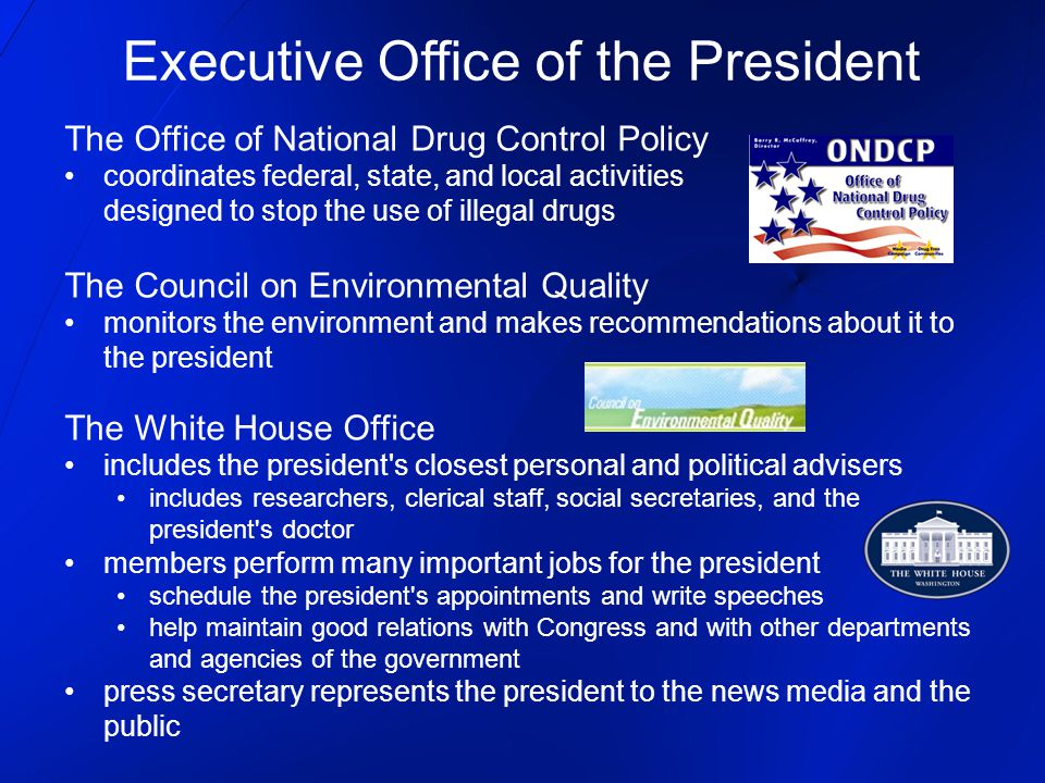 The Office of National Drug Control Policy coordinates federal, state, and local activities designed to stop the use of illegal drugs The Council on E