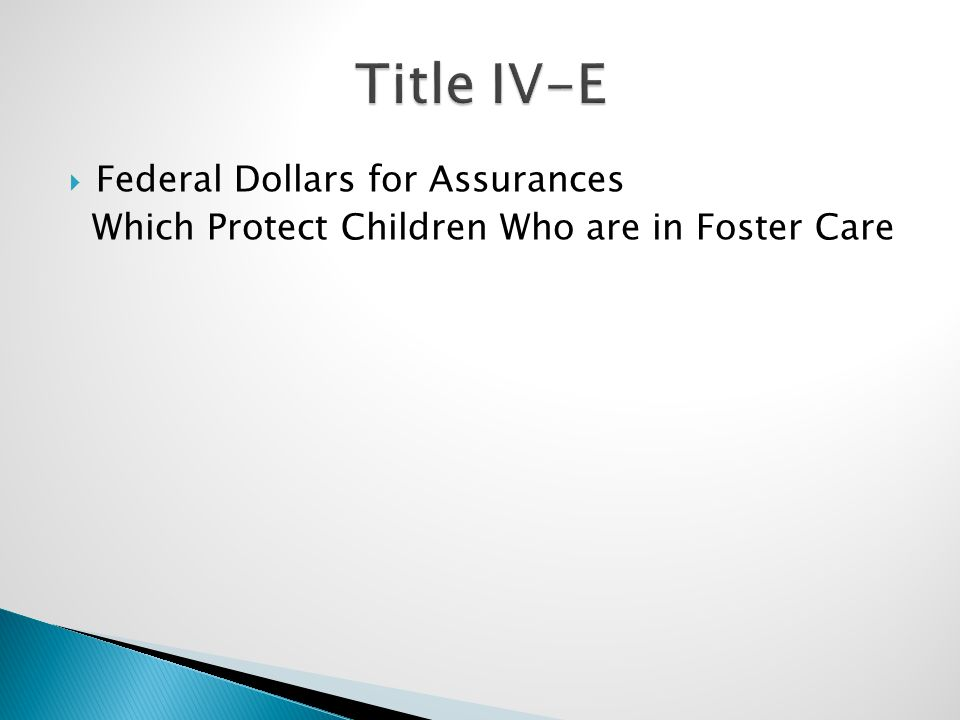  Federal Dollars for Assurances Which Protect Children Who are in Foster Care