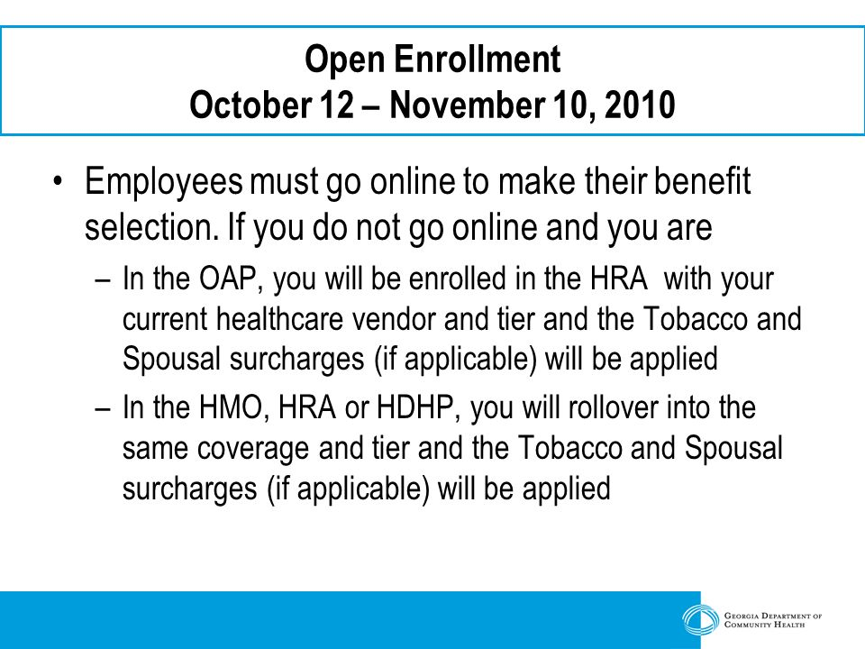 Open Enrollment October 12 – November 10, 2010 Employees must go online to make their benefit selection.