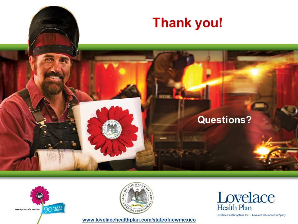 Thank you! Questions? www.lovelacehealthplan.com/stateofnewmexico