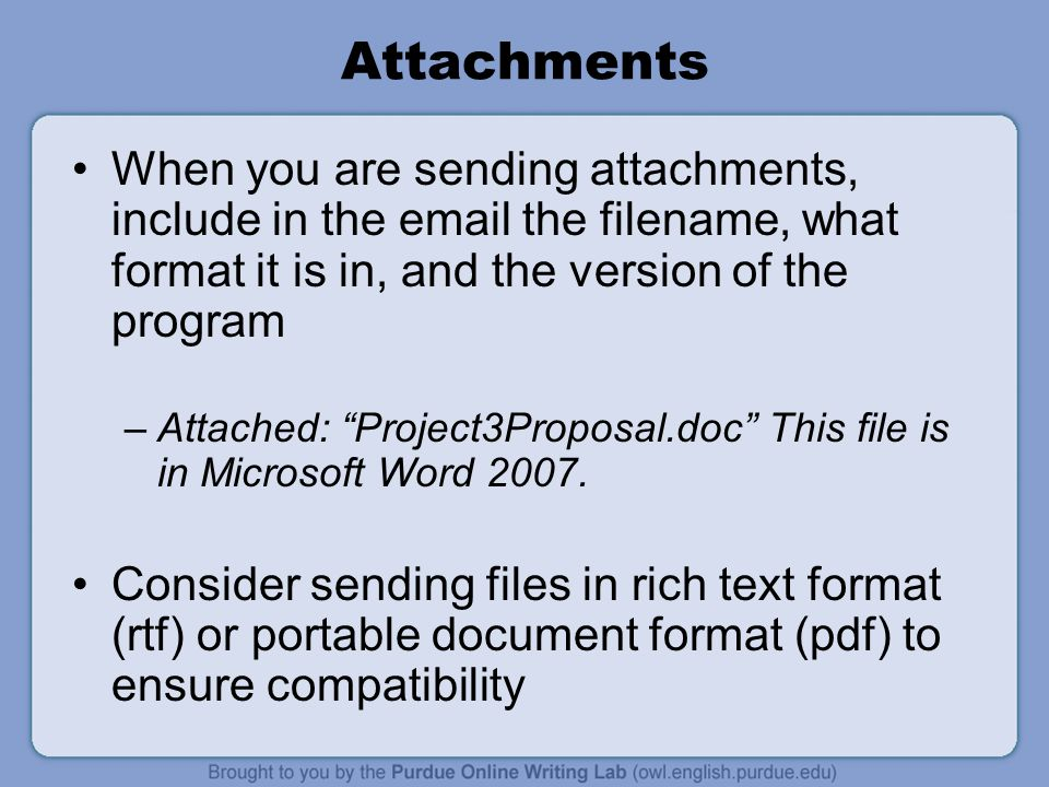 Good Topics for Email You should email your teacher if: –You have an easy question that can be answered in a paragraph or less –You have an assignment that you are allowed to submit via email
