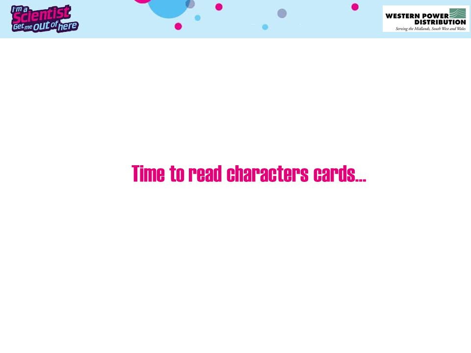 Time to read characters cards…