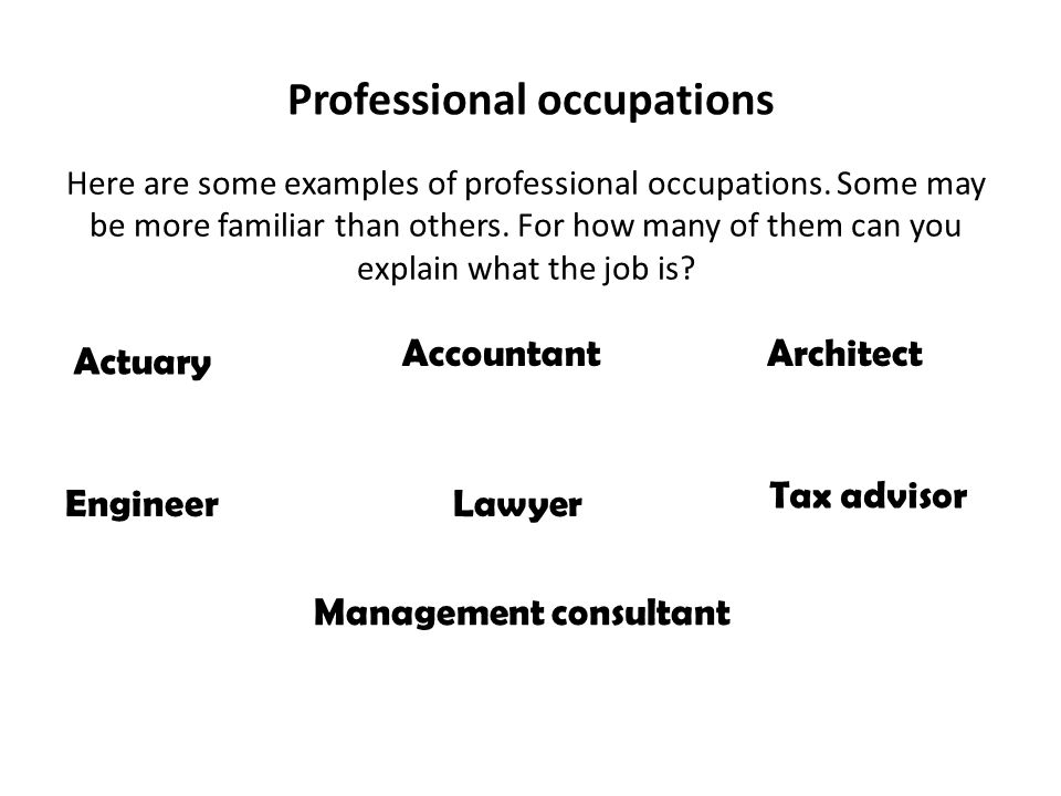 Professional occupations Actuary Here are some examples of professional occupations.