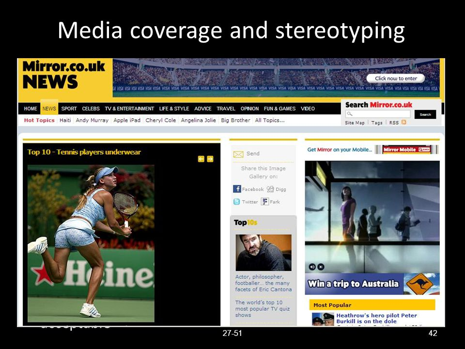 Media coverage and stereotyping Less coverage than males, sport promotion male- dominated Sexist comments common Women presented as physically inferio