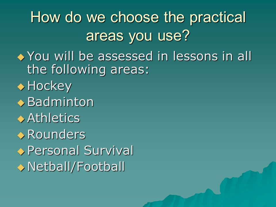How do we choose the practical areas you use.