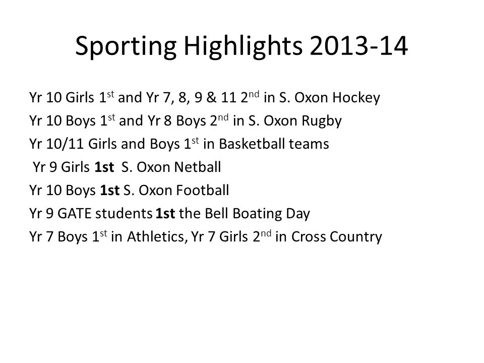 Sporting Highlights 2013-14 Yr 10 Girls 1 st and Yr 7, 8, 9 & 11 2 nd in S.