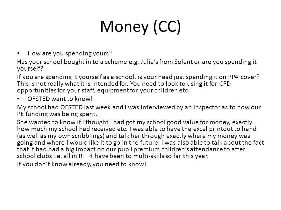 Money (CC) How are you spending yours. Has your school bought in to a scheme e.g.