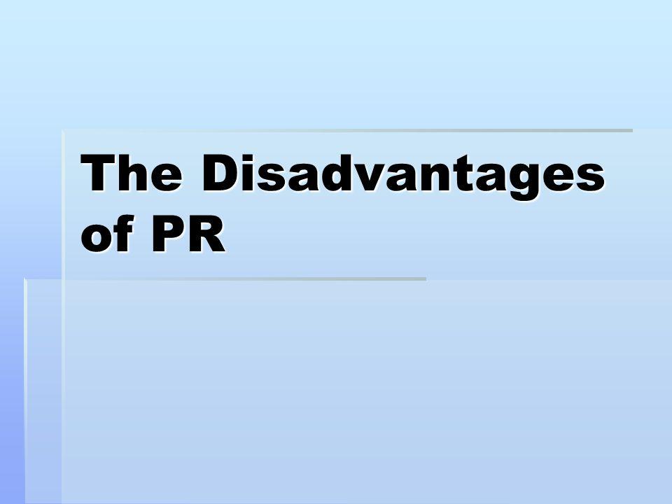 The Disadvantages of PR